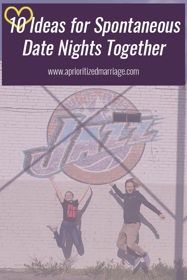 Spontaneous date night in your marriage, plus spontaneous date ideas