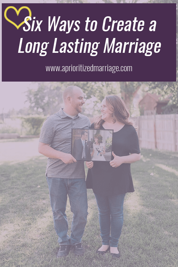 Six things you can do to create a long-lasting marriage. Great marriage advice for newlyweds