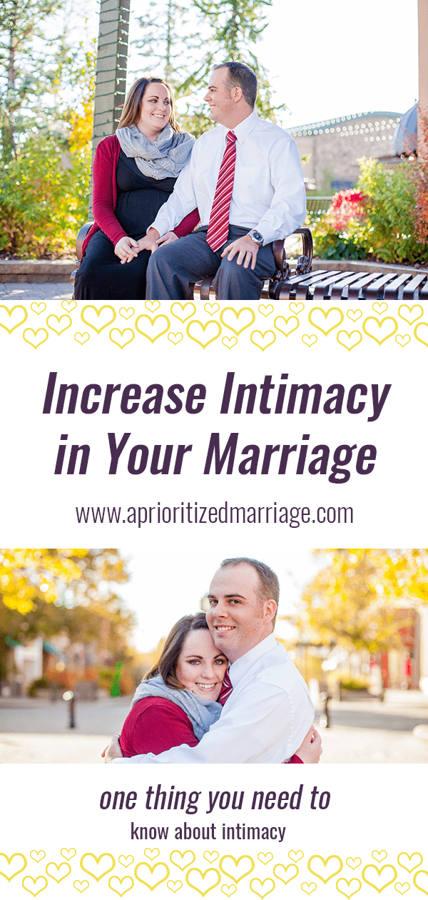 One thing you need to know to increase the intimacy in your marriage