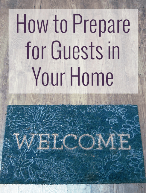 how to be better prepared for guests in your home