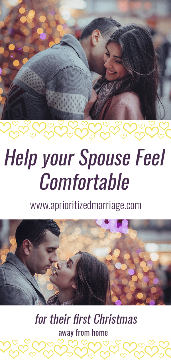 Help your spouse feel comfortable their first holiday away from their family.