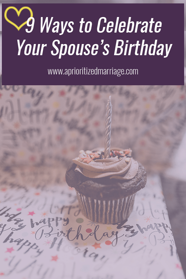 Fun ideas for making your spouse feel special on their birthday!