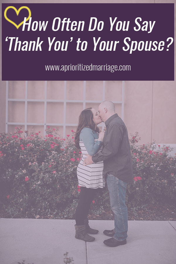 Are you thanking your spouse for the simple things they do each day?