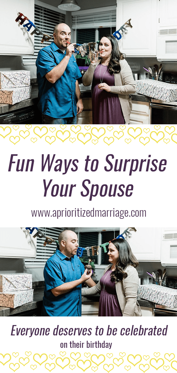 Surprise your spouse on their birthday with these fun ideas!