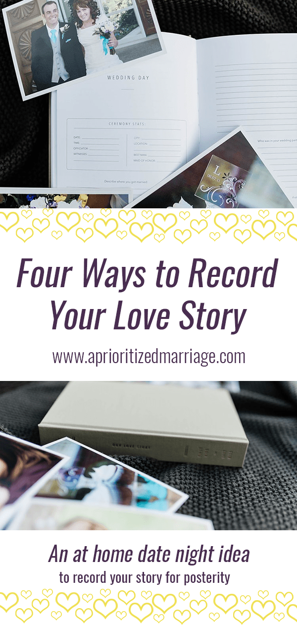 Have you recorded your love story to look back on and to share with your kids and grandkids?