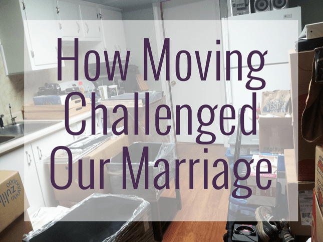 how moving challenged our marriage