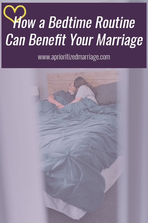 Having a shared bedtime routine will strengthen your marriage.