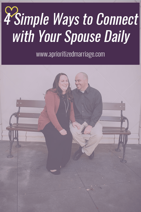 Connect with your spouse on a daily basis using these four tips