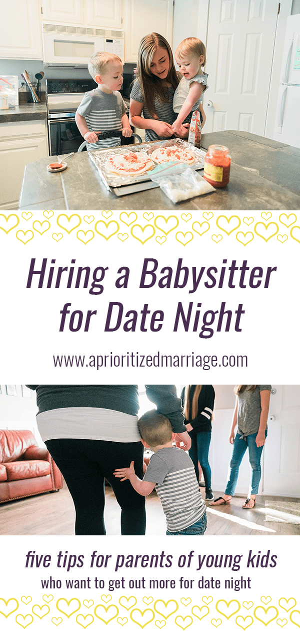Five tips for hiring a babysitter. Ideas for parents of young kids who want to leave the house more often for date night out.