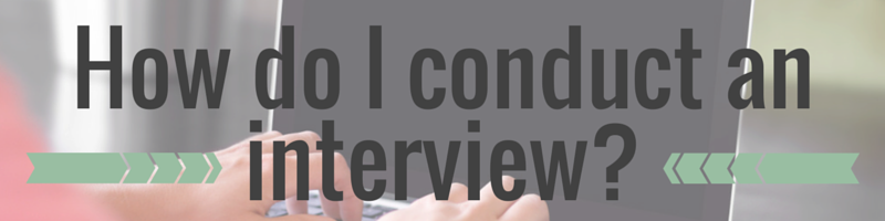 How do I conduct an interview? |She's Novel