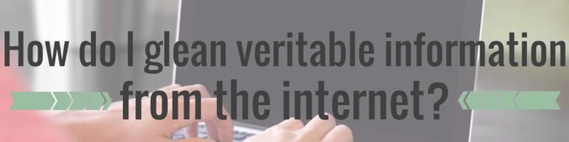 How do I glean veritable information from the internet? | She's Novel
