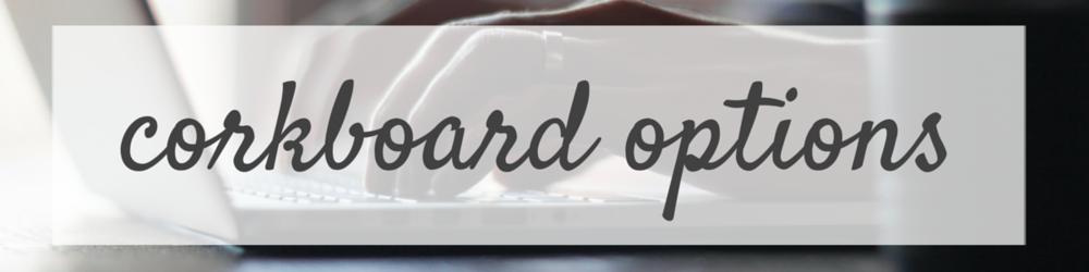 Corkboard Options