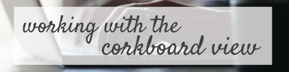 Working With the Corkboard View