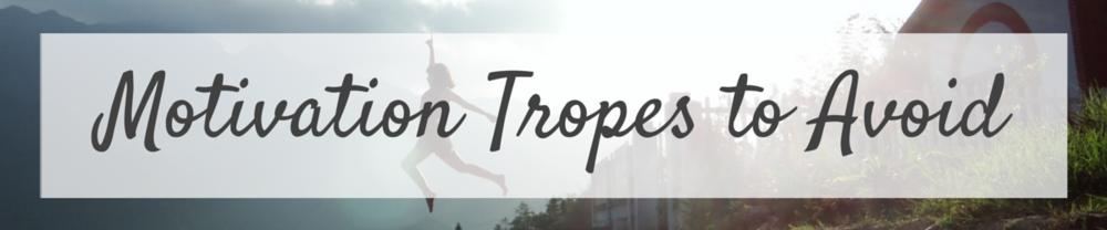 Motivation Tropes to Avoid