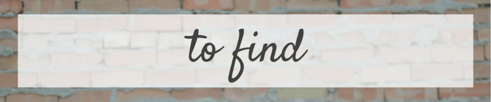 to find
