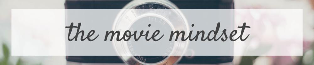 The Movie Mindset