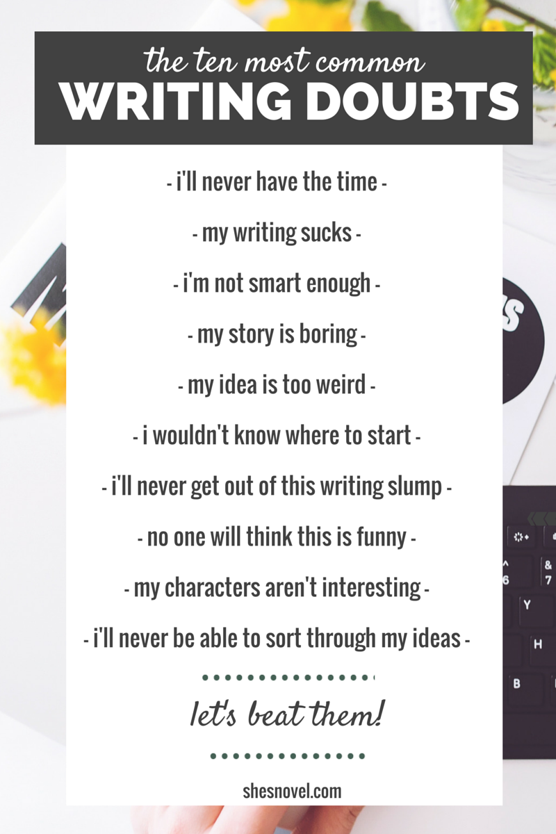 Click through to the She's Novel blog post to learn how to beat these 10 most common writing doubts!