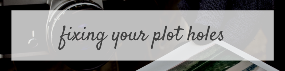 Fixing Your Plot Holes