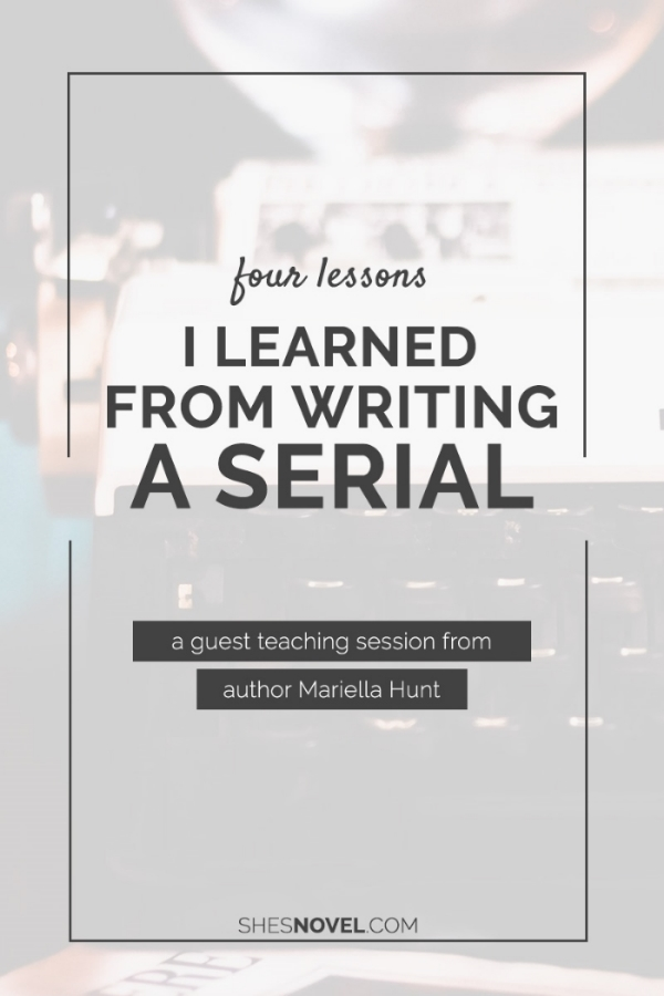 Thinking of releasing your next novel or short story as a serial? Here are four lessons Mariella Hunt, author of The Autumn Prince, learned from her experience with creating a serial. Click through to learn more! | ShesNovel.com