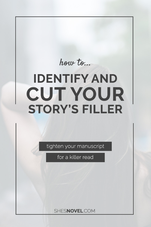 Ready to tighten your manuscript? Check out How to Identify and Cut Your Story's Filler from ShesNovel.com