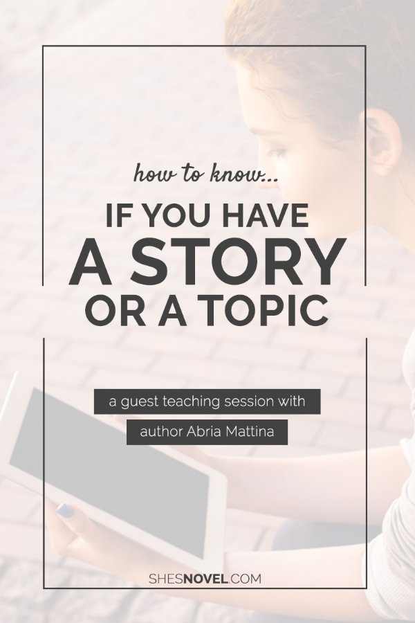 Is your novel falling flat? You might have a topic rather than a story. To find the perfect angle to turn your topic into a masterful story, check out this post by Abria Mattina via ShesNovel.com!