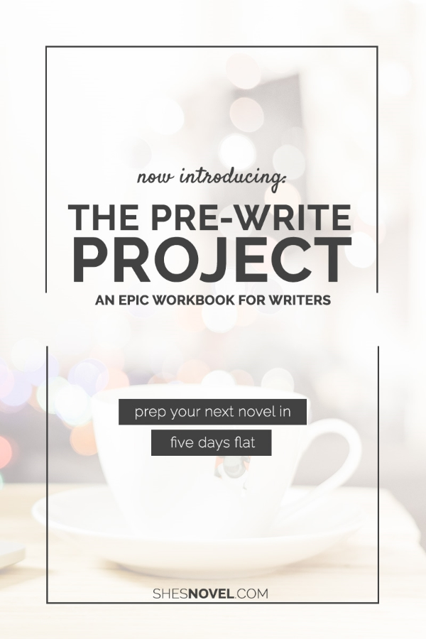 Are you ready to rock your next novel? Prep your next project in just five days flat using the epic new digital workbook from ShesNovel.com. The Pre-Write Project will guide you through the process of expanding your story idea, creating character, outlining a plot, compiling a story bible, and researching your topics so that you can set your first draft up for success. Get it now for only $7!