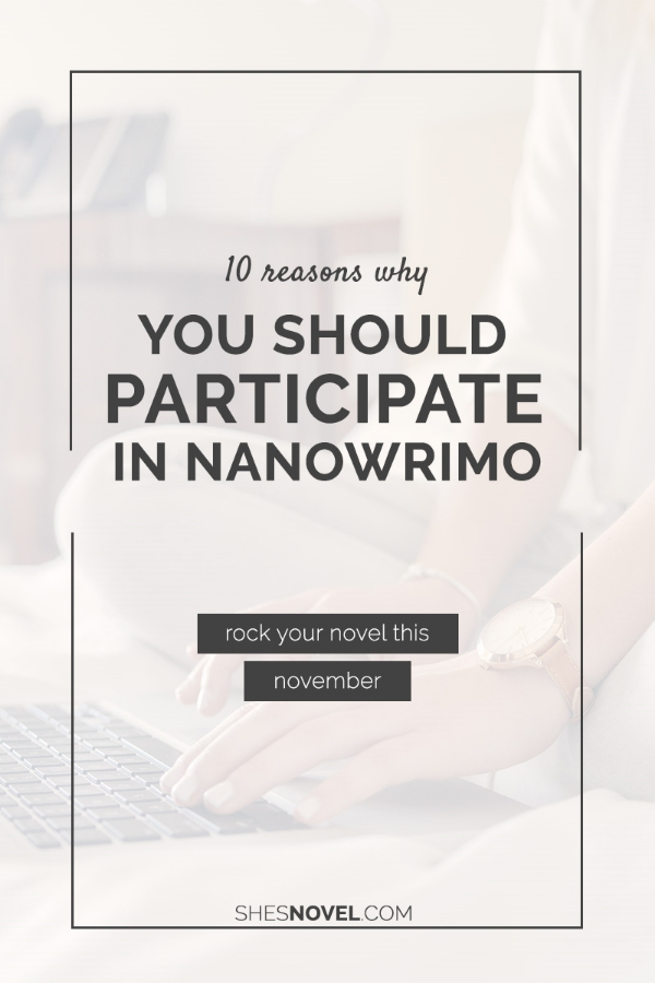 Think writing 50,000 words in a single month is absolute madness? Hundreds of thousands of writers are doing it every November and now you can, too! Not sure why writing that much would even be worth it? Check out my top 10 reasons for participating in National Novel Writing Month, and come join the fun!