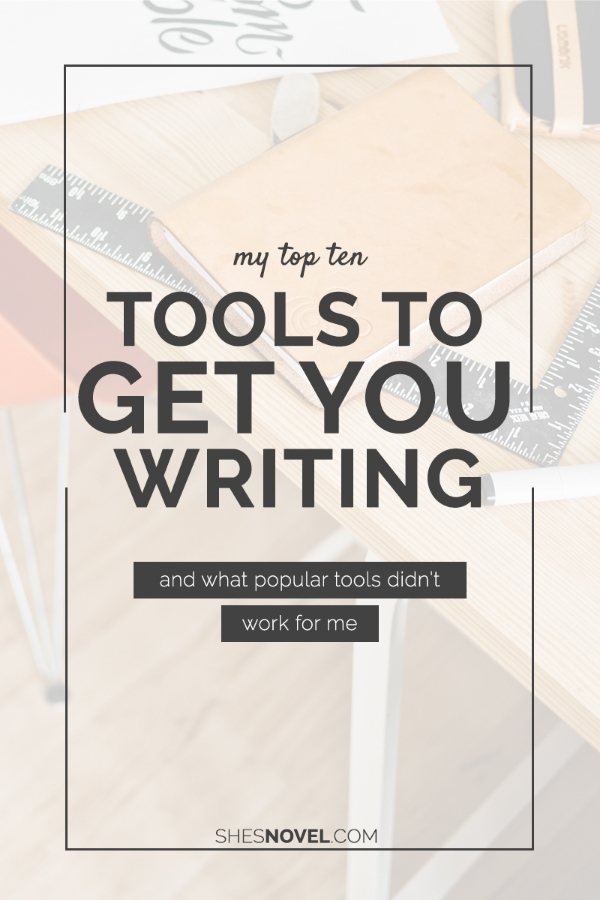 My Top 10 Tools to Get You Writing   She's Novel