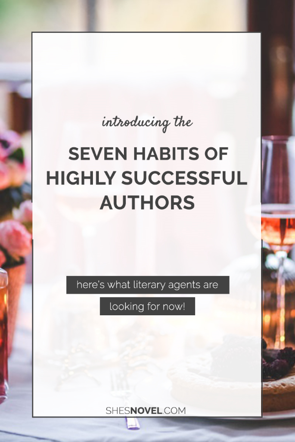 Ready to go pro with your writing career? Here are 7 habits that will make you every literary agent's dream client. Click through to check 'em out!