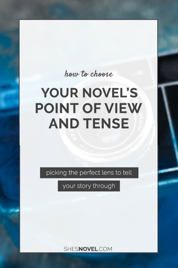 How do you know which point of view and tense are right for your novel? Click through to check out my top tips today!