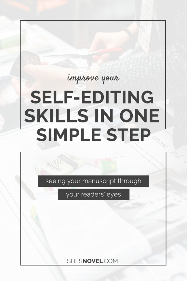 Preparing to edit your latest novel? Check out this simple step you can take to improve your self-editing skills today! | ShesNovel.com