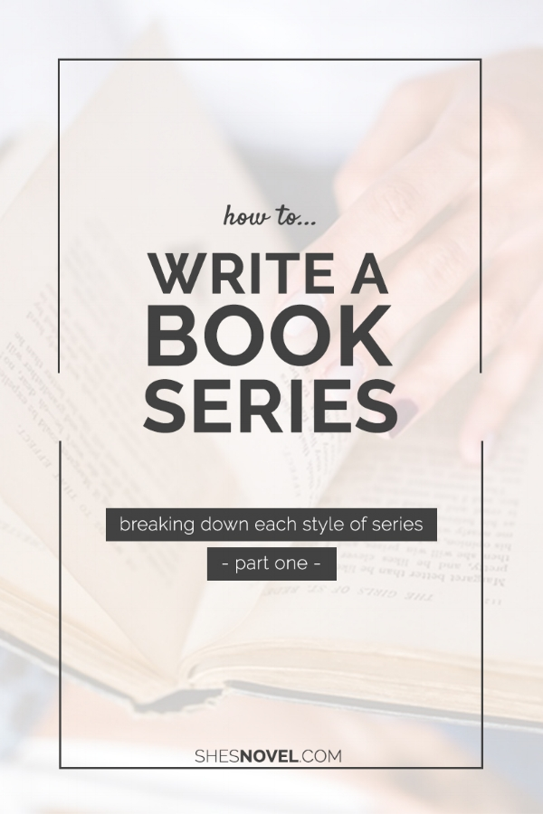 Are you thinking of writing a book series? This is the perfect post for you, my friend. Click through to learn about the three types of book series and how to write them! | ShesNovel.com