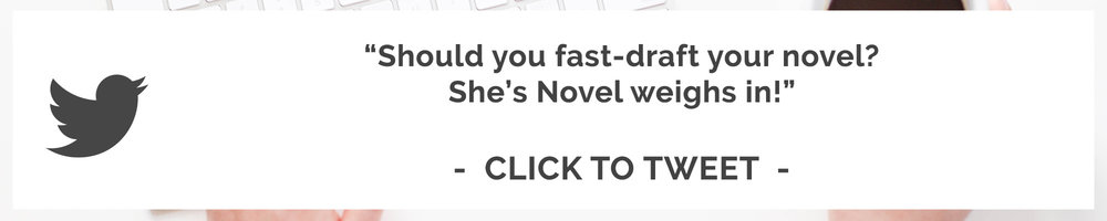 Should you fast-draft your novel? Kristen Kieffer share her step-by-step process for writing speedy first drafts in this post from She's Novel.
