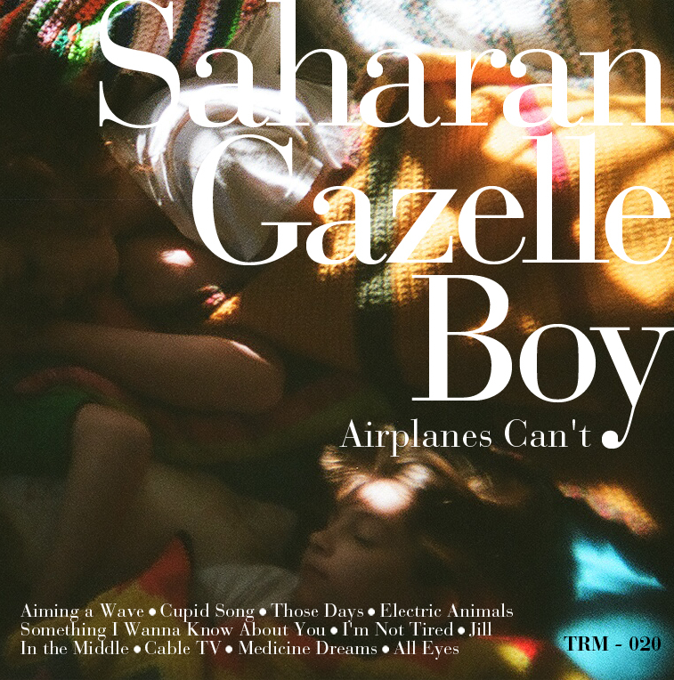 Saharan Gazelle Boy - Airplanes Can't