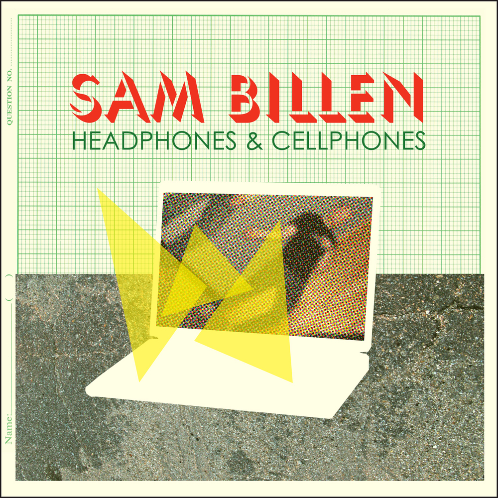 Sam Billen - Headphones & Cellphones