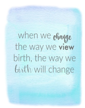 change the way we view birth