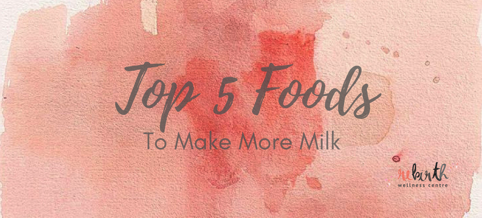 Top 5 Foods to Make More Milk.png