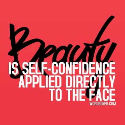 "Bella Sassy Quote of the Day       ""Beauty is self-confidence applied directly to the face.""   #POW!   Keep it Sassy, Lovelies! ;)"