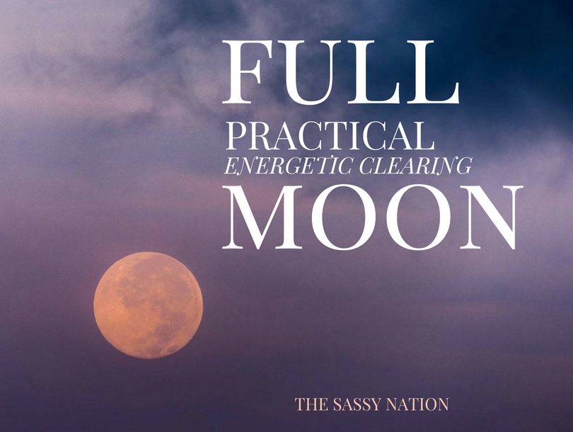 3 Practical Ways to Clear Your Energy at the Full Moon