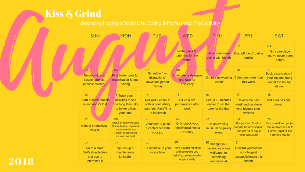 August Kiss And Grind Calendar: Balancing Having a Social Life, Dating & Professional Productivity