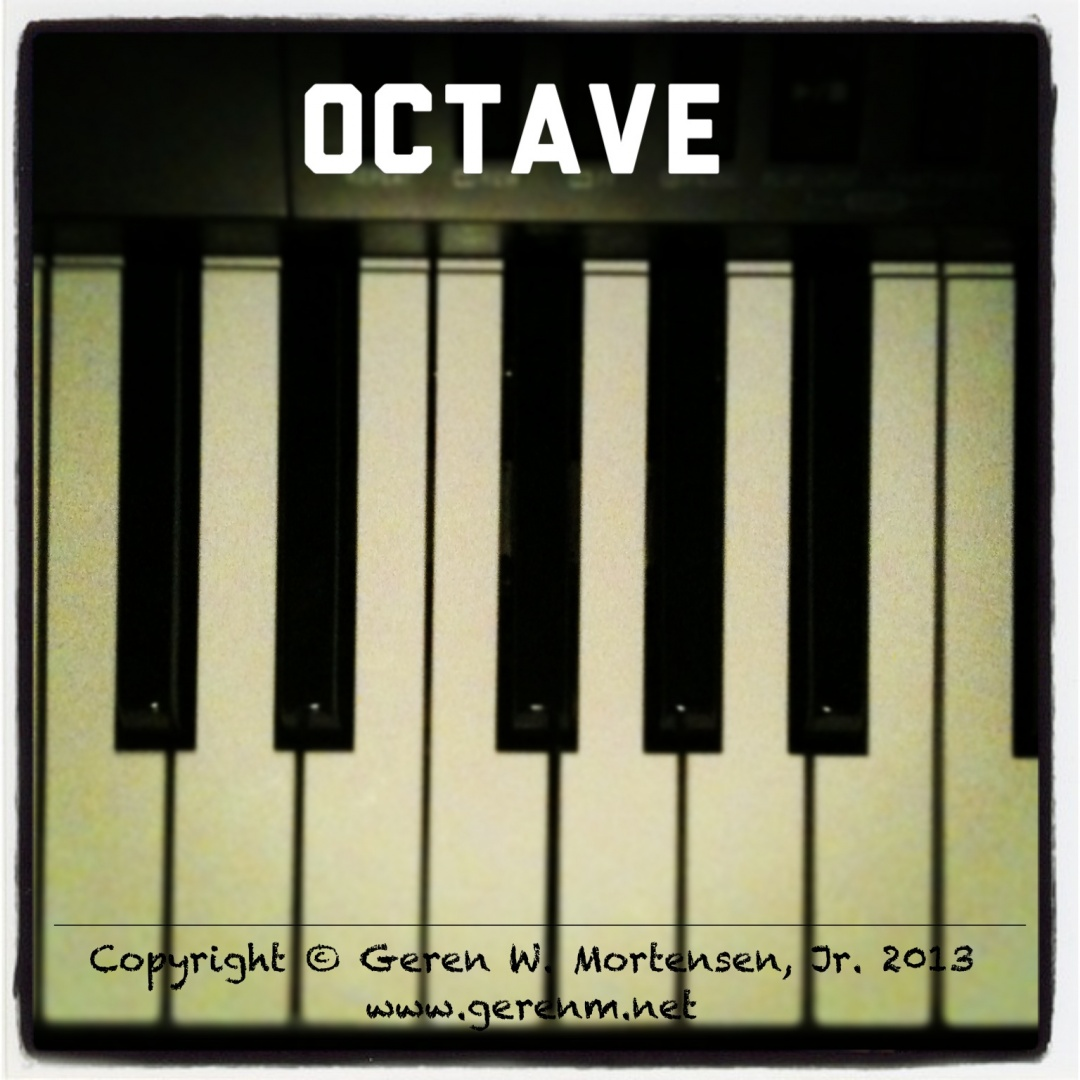 Octave | Copyright © 2013 Geren W. Mortensen, Jr.