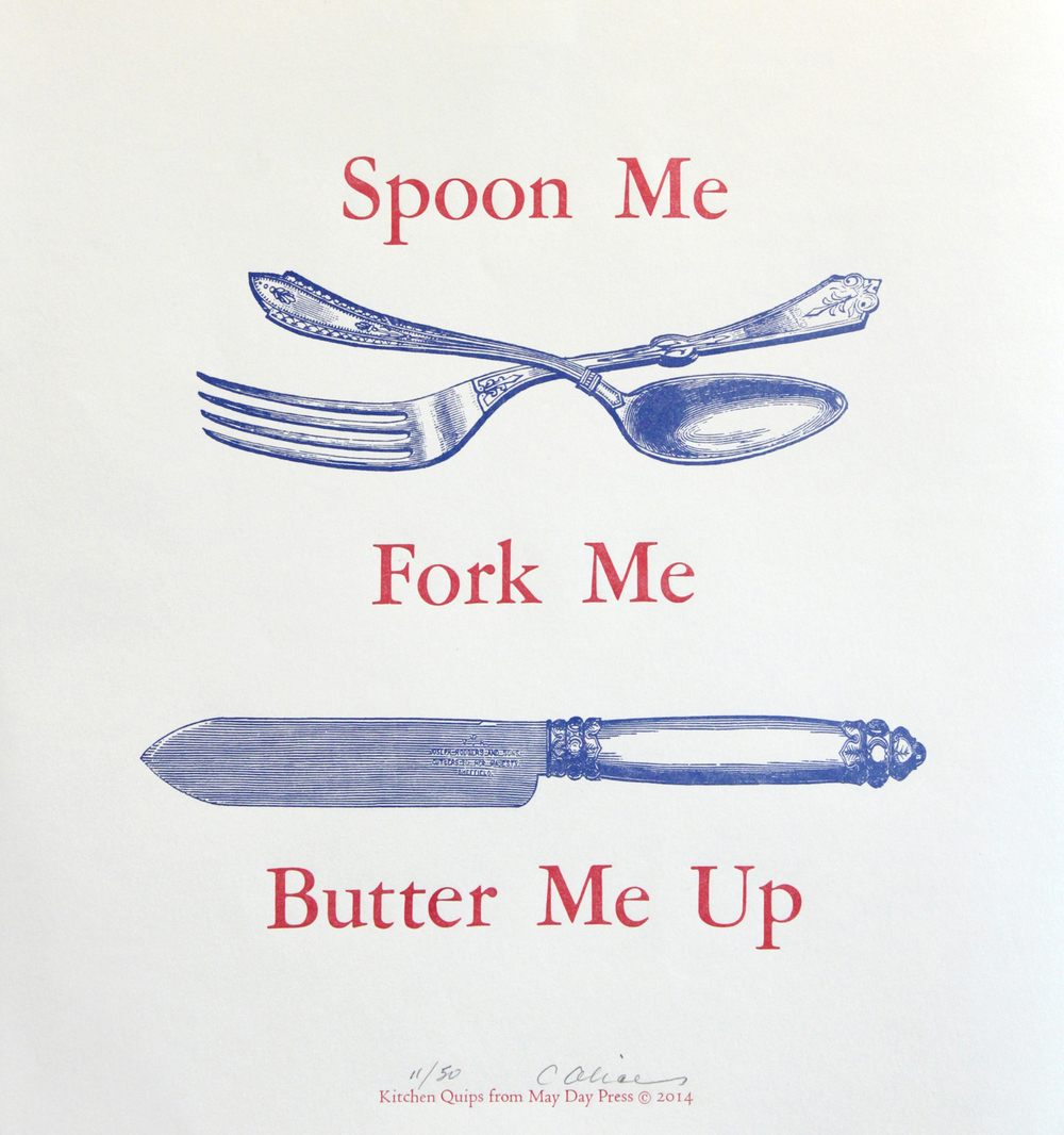 Butter Me Up    Photopolymer with hand set type.