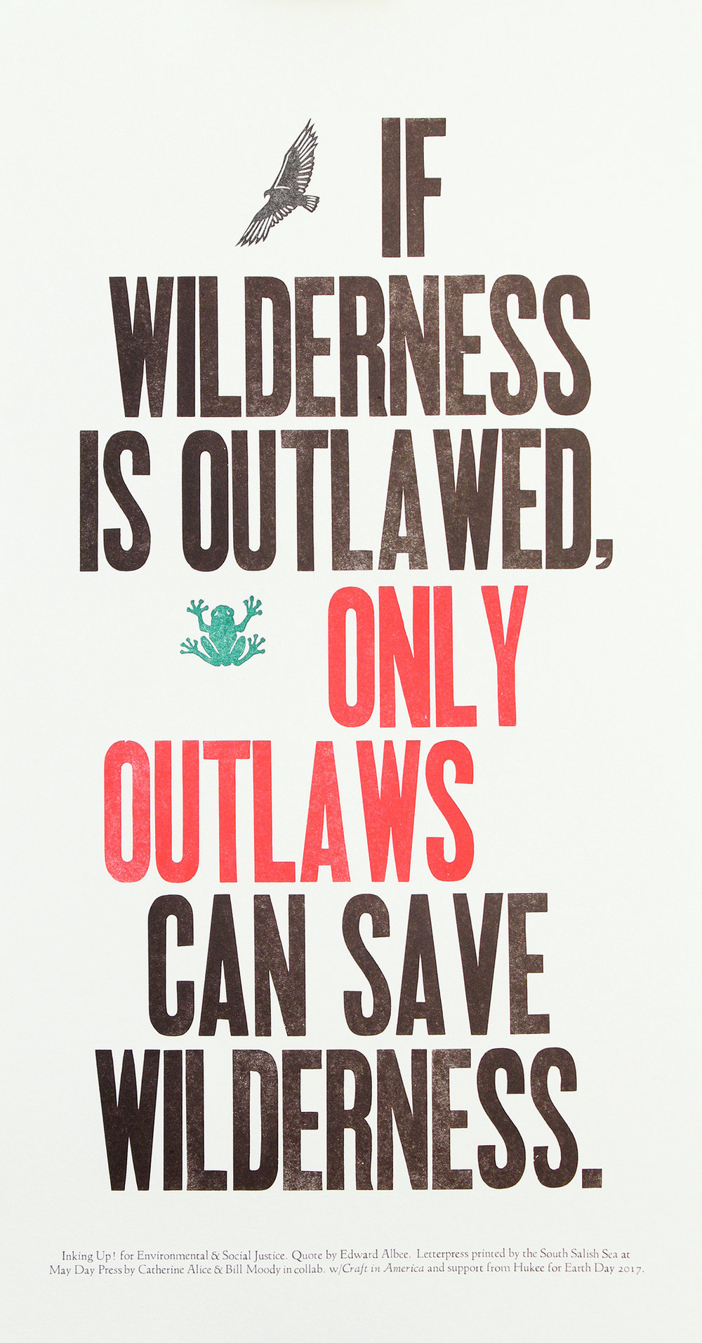 quote by Edward Abbey. This broadside will premier at Craft in America Center, L.A., for Earth Day!