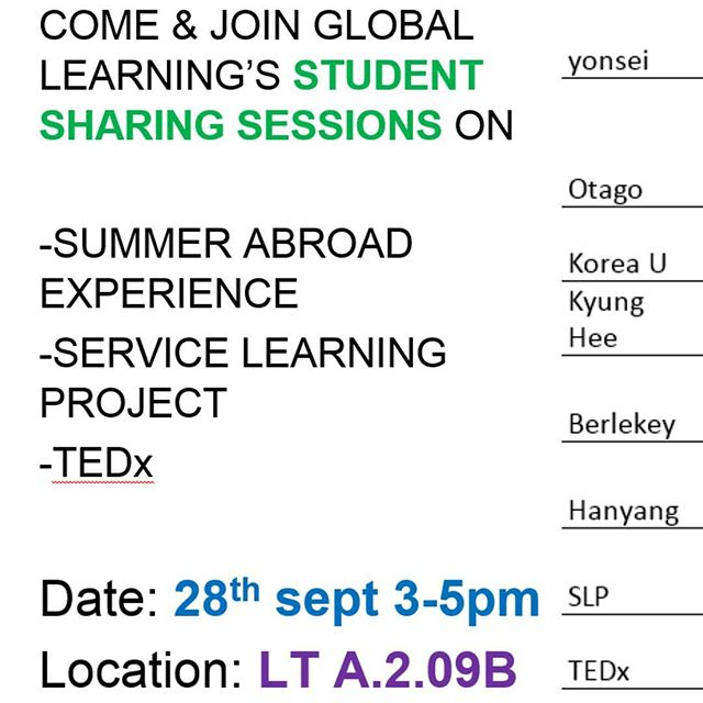 Student Life Sharing is happening today at 3-5pm @ LT.A2.09B Come and hear stories about Summer experience at Yonsei University, Otago University, Korea University,  KyungHee University, Berkeley University, Hanyang University and get to know more about Serving Learning Program in Japan as well as find out more about our inaugural TEDx happening in Nov 11th!! See you there😁