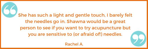 gentle testimonial Rachel A. Shawna Seth, L.Ac. acupuncture San Francisco