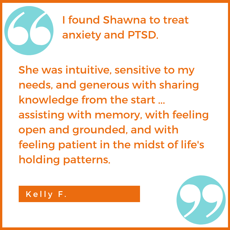 anxiety PTSD testimonial Kelly F. Shawna Seth, L.Ac. acupuncture San Francisco