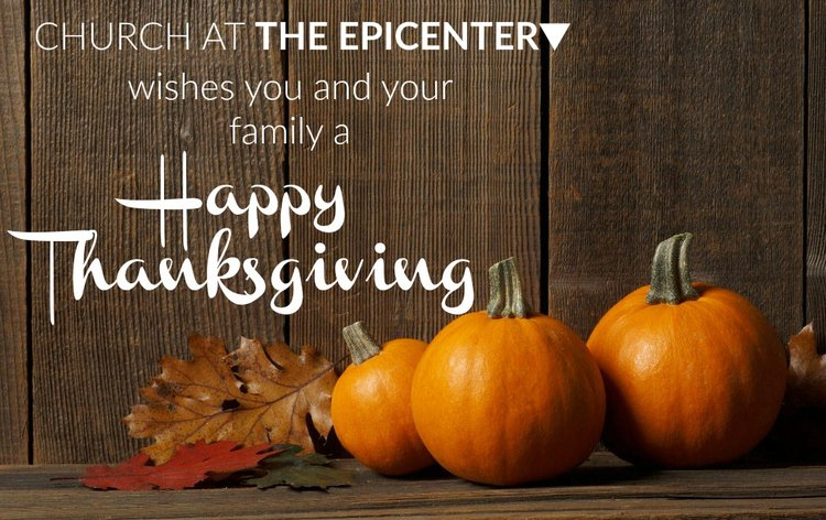 Happy Thanksgiving Church At The Epicenter