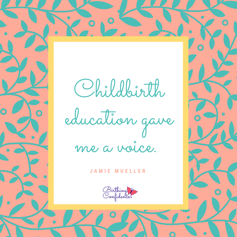 Childbirth education gave me a voice - lamaze - birthing confidence