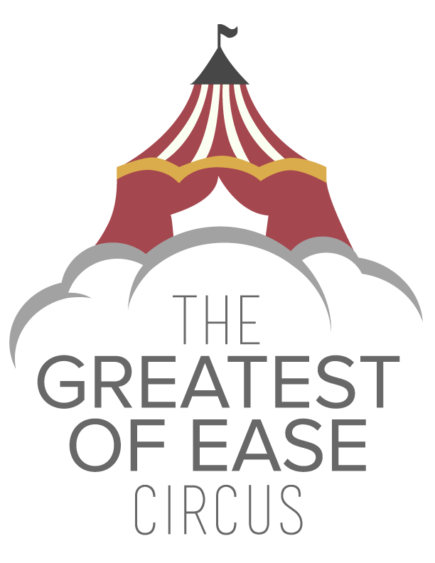 The Greatest of Ease Circus