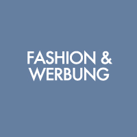 Fashion & Werbung - Bekleidungshersteller, Designer, Agenturen, Models, Makeup Artists, Grafikdesigner, Fashionshows, Werberecht